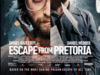 ESCAPE FROM PRETORIA (FUGA DE PRETÓRIA)